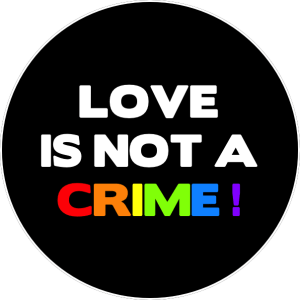 Love Is Not A Crime Badge