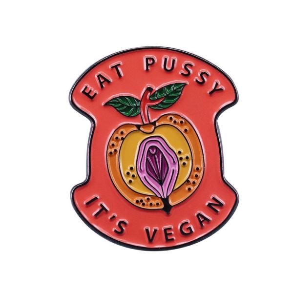 Eat Pussy It's Vegan Pin Badge