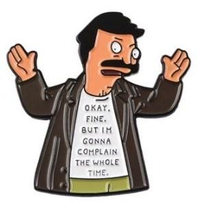 bobs burgers complaining bob pin badge