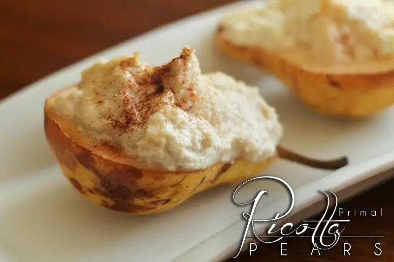 Primal Ricotta Pears