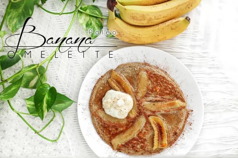 Banana Omelette (it's finally here…)