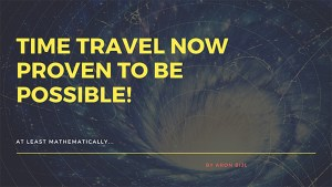 Time travel now proven to be possible | The Proud Highway