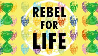 Extinction Rebellion Exeter. Rebel for Life are written on a yellow background with colourful images of skulls and hourglasses