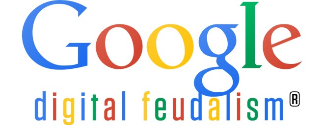 The Google logo, with a snappy promotional subtitle reading: Digital feudalism