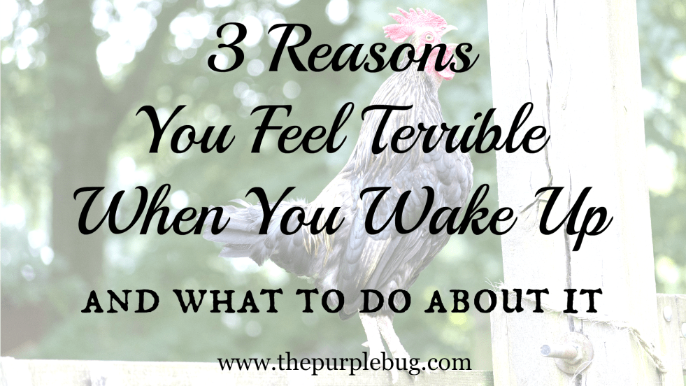 3 reasons why you feel terrible when you wake up in the morning and what you can do about it