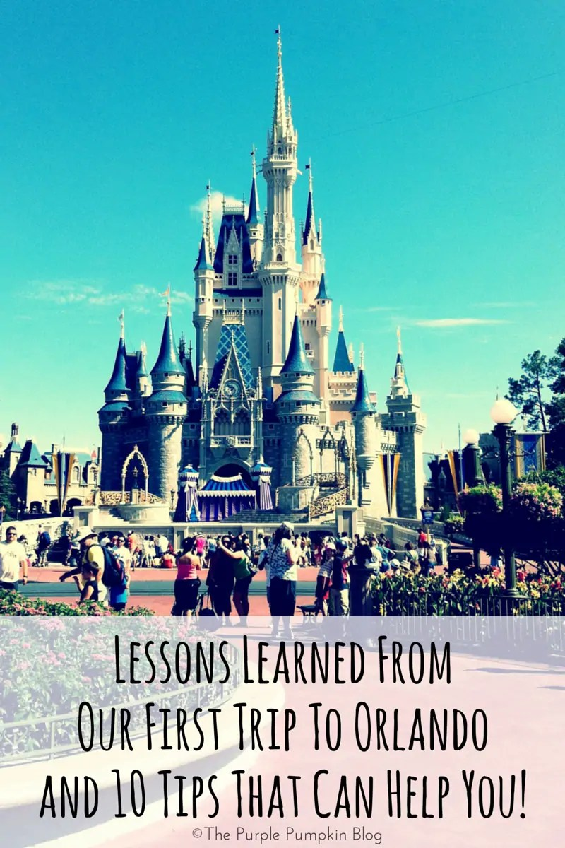 Lessons Learned From Our First Trip To Orlando and 10 Tips That Can Help You - Don't visit Walt Disney World in Orlando Florida without reading these tips first!