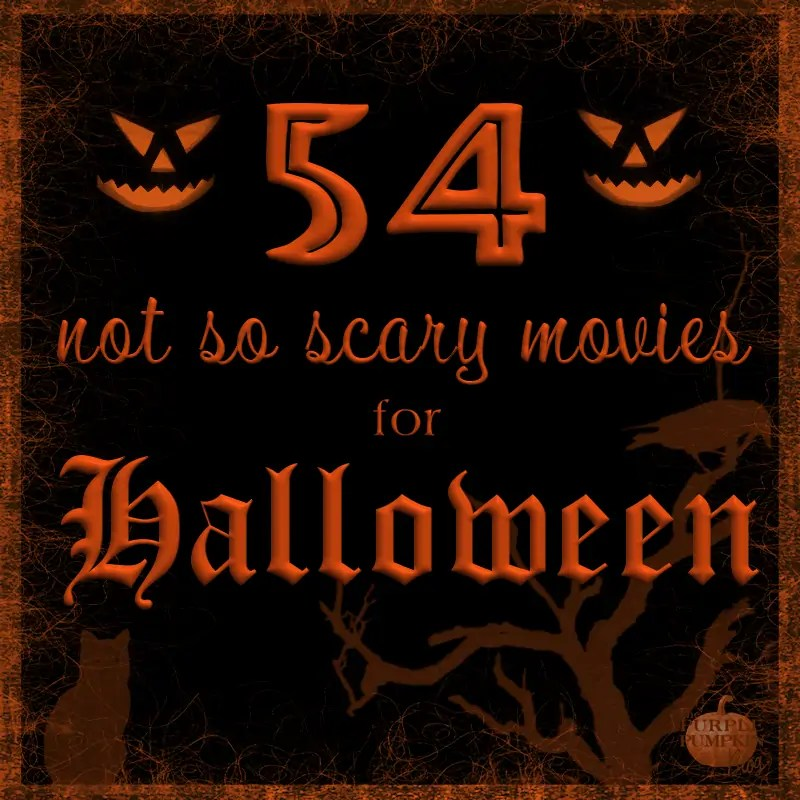 54-not-so-scary-movies-for-halloween