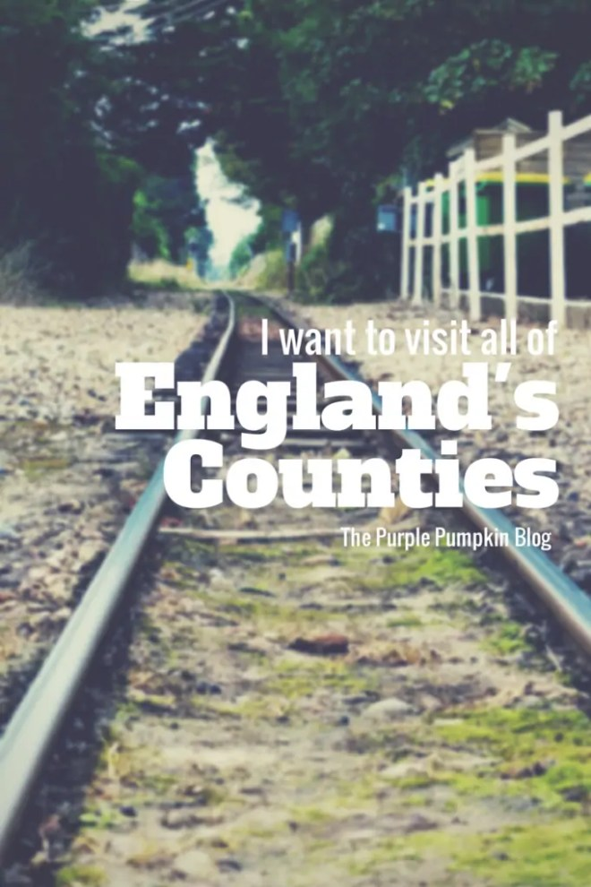 I Want To Visit All Of England's Counties