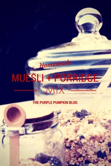 Homemade Muesli + Porridge Mix