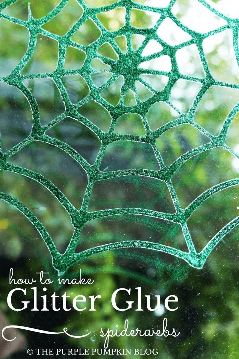 How To Make Glitter Glue Spider Webs Halloween Decorations