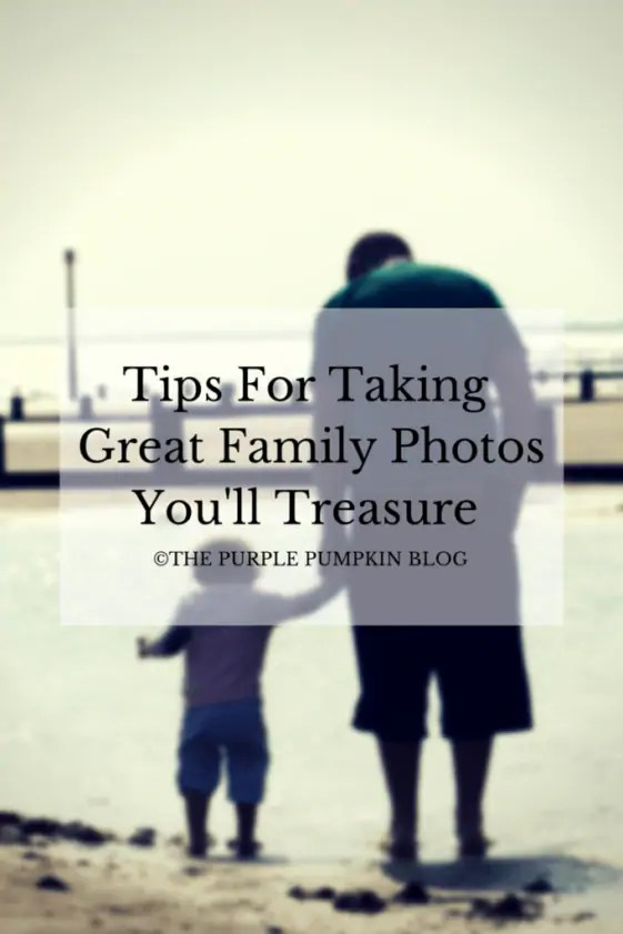 Tips For Taking Great Family Photos You'll Treasure
