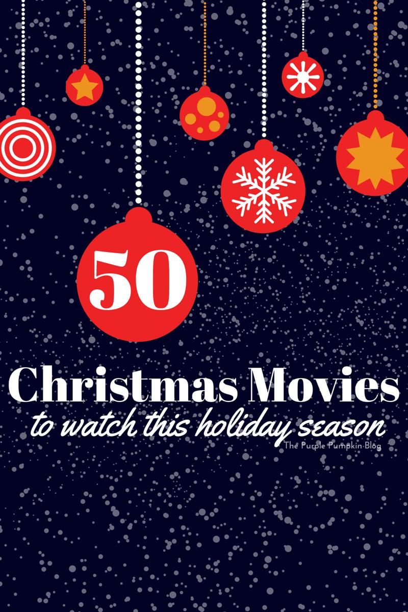 50 Christmas Movies To Watch This Holiday Season