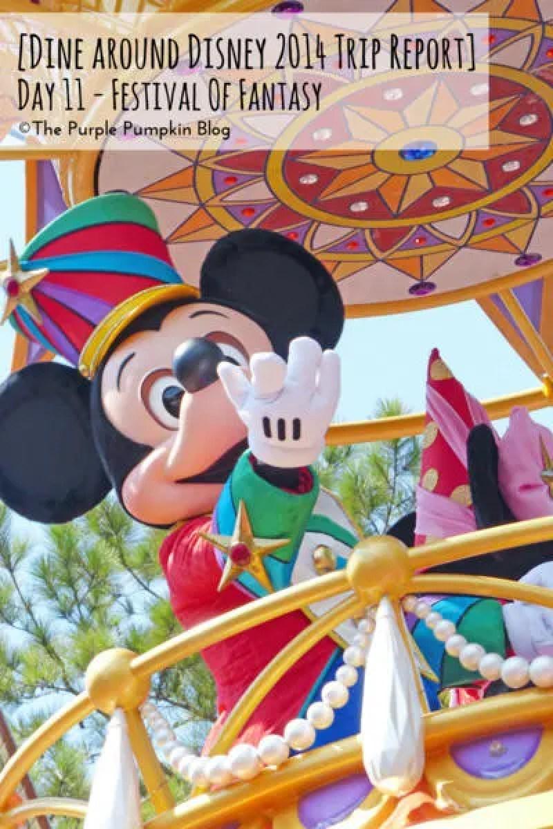 Dine Around Disney 2014 Trip Report - Day 12 - Festival of Fantasy