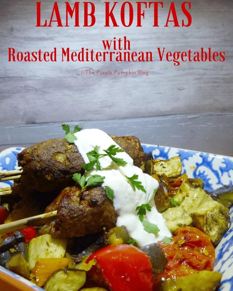 Lamb Koftas with Roasted Mediterranean Vegetables