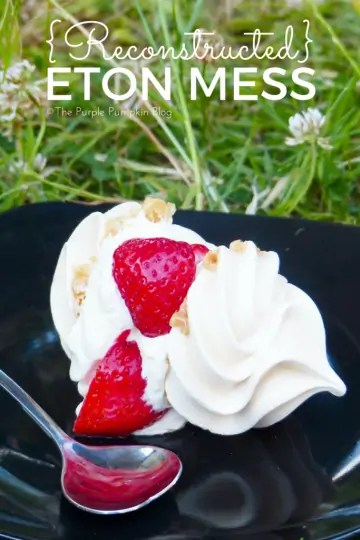 Reconstructed Eton Mess - a quick and simple dessert using just a few ingredients - cream, strawberries and meringues. A must have summer recipe!