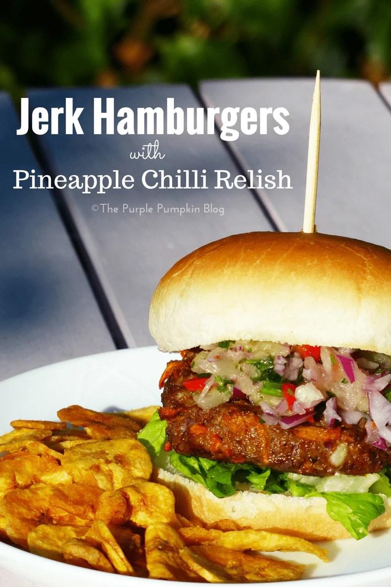 Jerk Hamburgers with Pineapple Chilli Relish