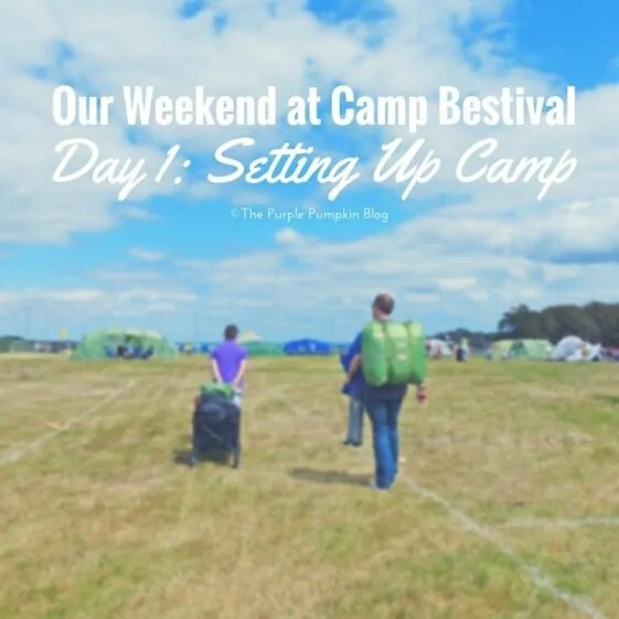 Our Weekend at Camp Bestival - Day 1, Setting Up Camp