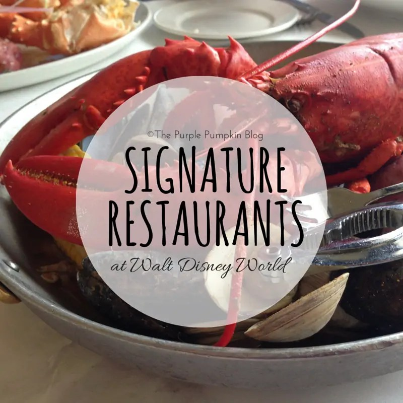 Signature Restaurants at Walt Disney World