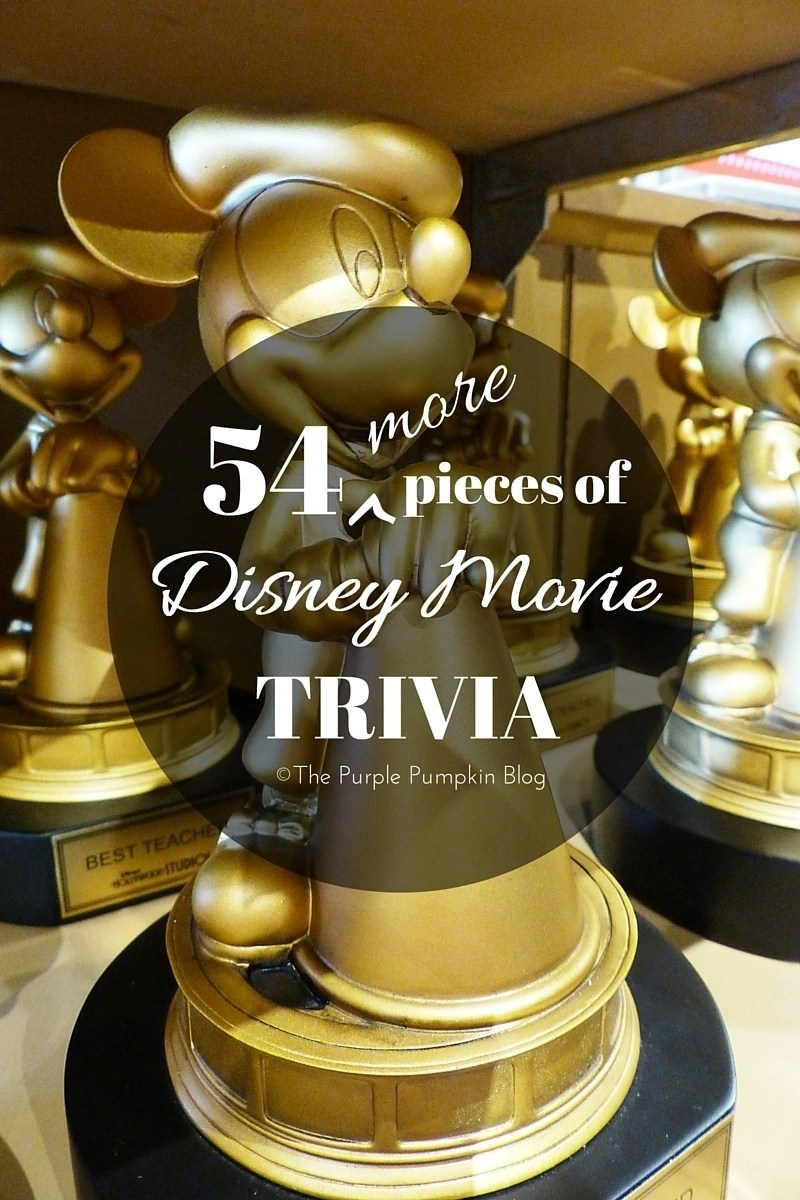 54 More Pieces of Disney Movie Trivia