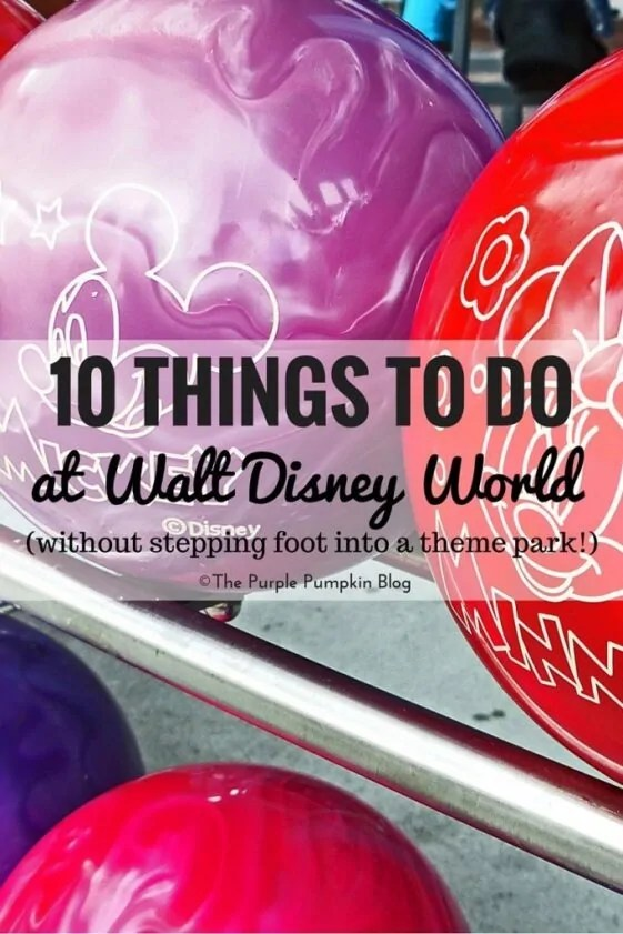 10 Things to do at Walt Disney World without stepping foot into a theme park