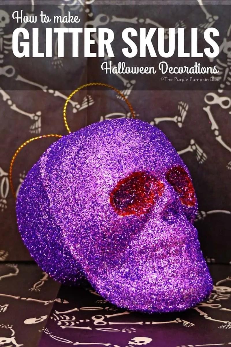 How To Make Glitter Skulls Halloween Decorations