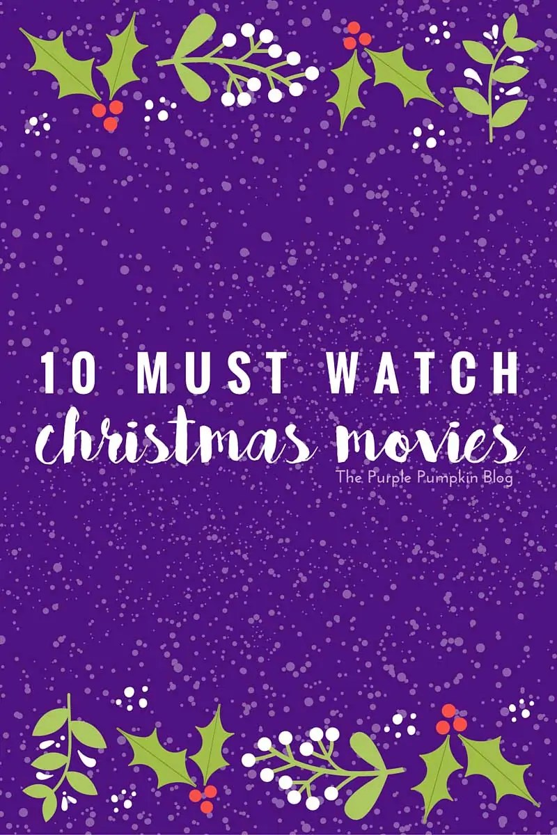10 Must Watch Christmas Movies - perfect for getting into the holiday spirit!