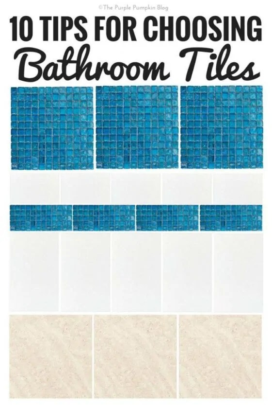 10 Tips for Choosing Bathroom Tiles - these are great tips when renovating our bathroom
