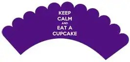 Keep Calm and Eat A Cupcake - Free Printable Cupcake Wrappers