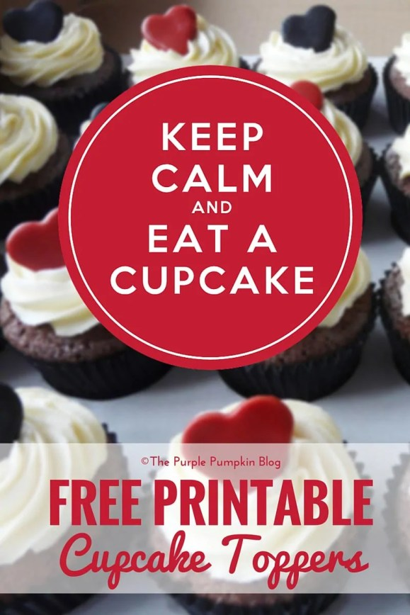 Keep Calm and Eat A Cupcake - Free Printable Cupcake Toppers