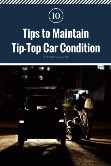 10 Tips to Maintain Tip-Top Car Condition