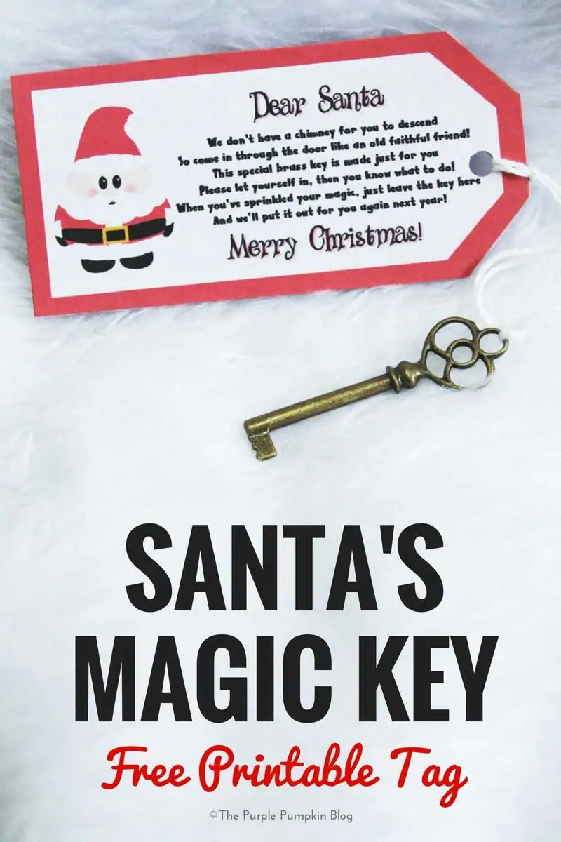 If you don't have a chimney at home, you'll need Santa's Magic Key! This free printable tag can be attached to an old key for Father Christmas to sprinkle his magic on and let himself into your home!