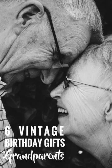 6 Vintage Birthday Gifts For Grandparents