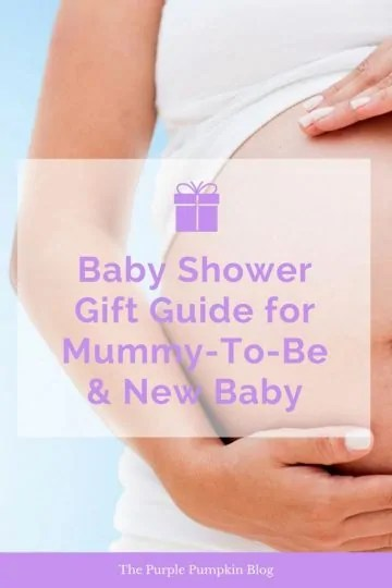 Baby Shower Gift Guide for Mummy-To-Be & New Baby