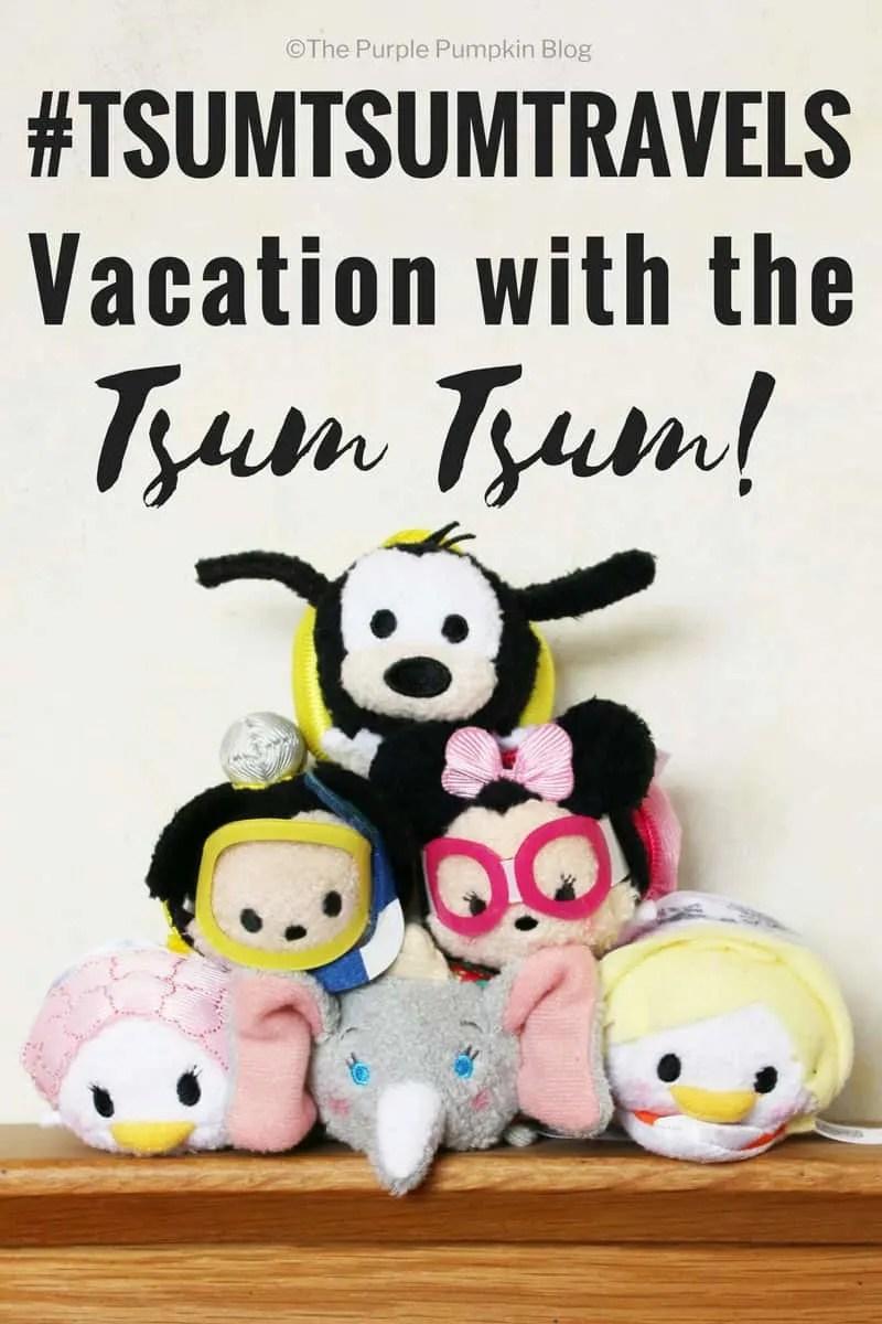 #TSUMTSUMTRAVELS - Tsum Tsum Vacation Pack
