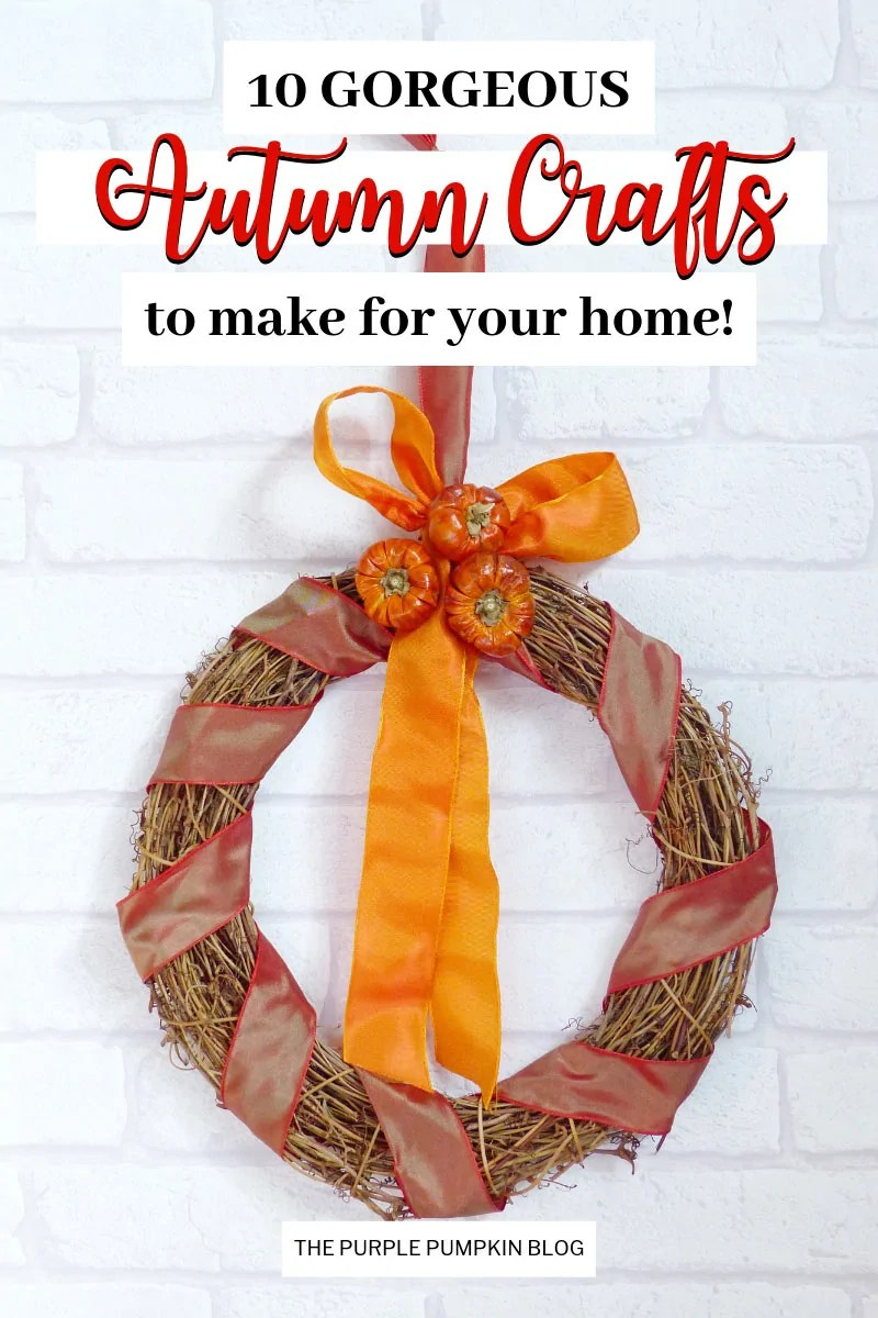 10 Gorgeous Autumn Crafts to Make for your Home
