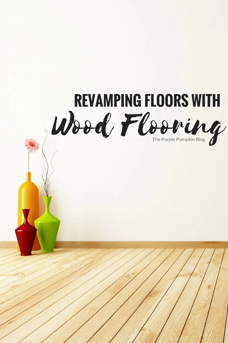 Revamping Floors with Wood Flooring