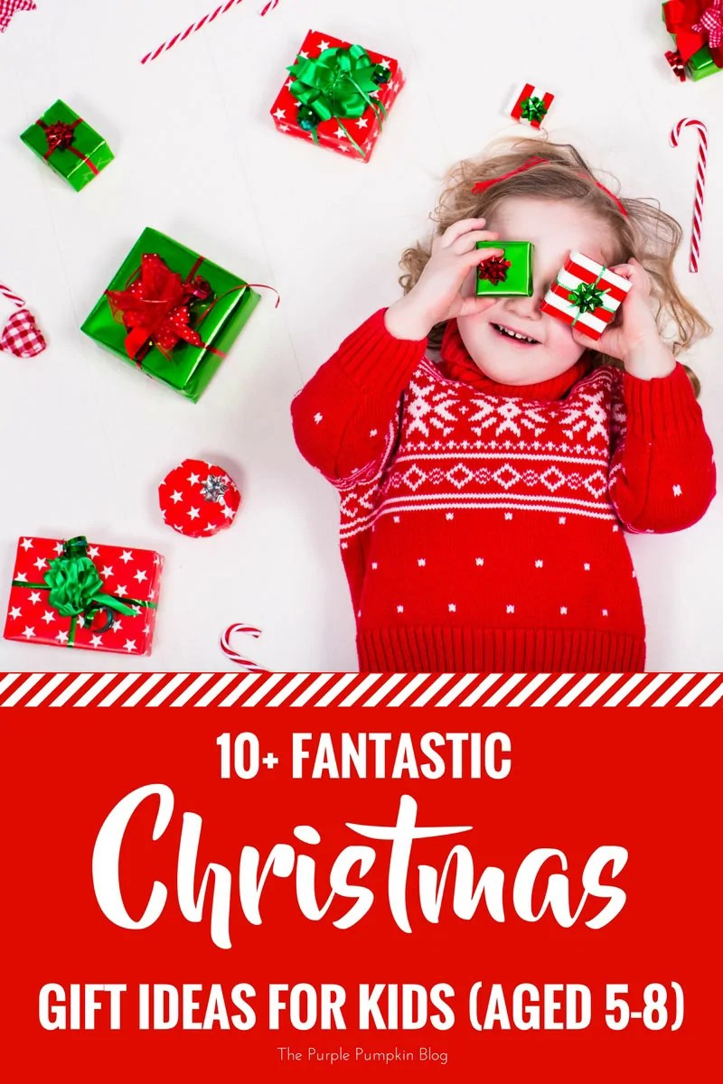 10+ Fantastic Christmas Gift Ideas For Kids (aged 5-8).