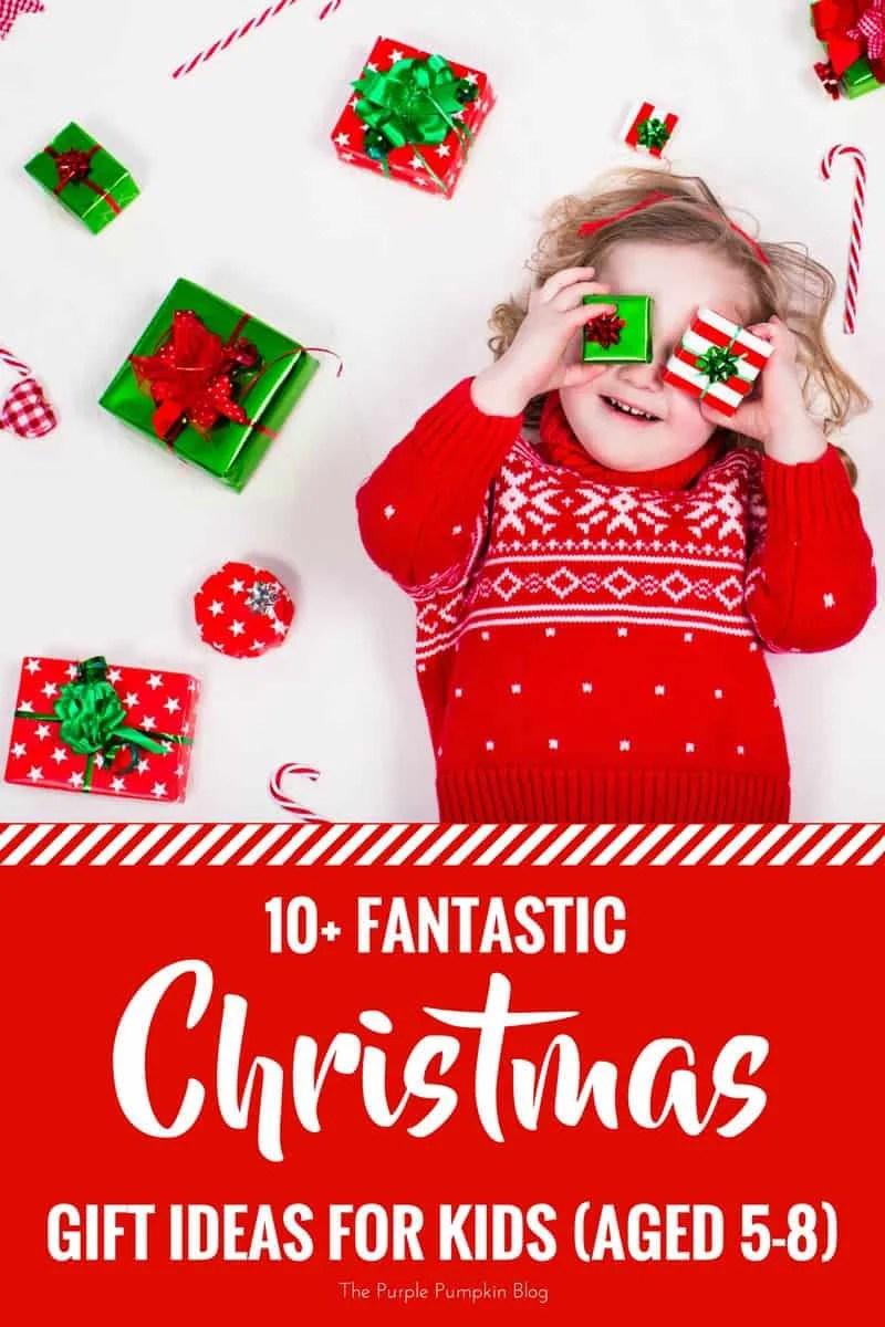 Christmas Gift Ideas For Kids.Fantastic Christmas Gift Ideas For Kids Aged 5 8