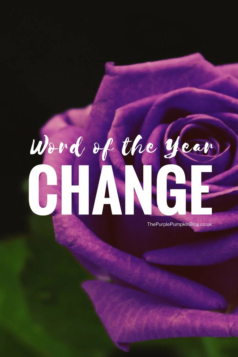 Word of the Year - Change. Be inspired to make changes in your life.
