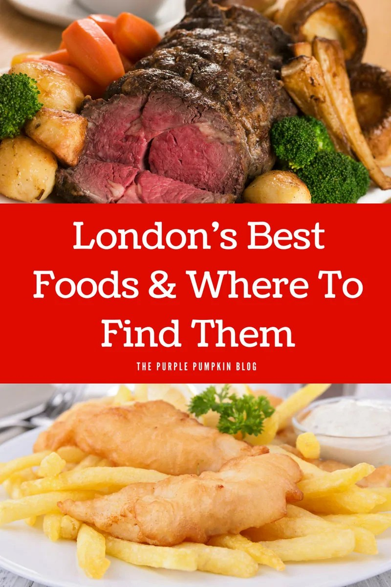 London's Top 8 Best Foods & Where To Find Them