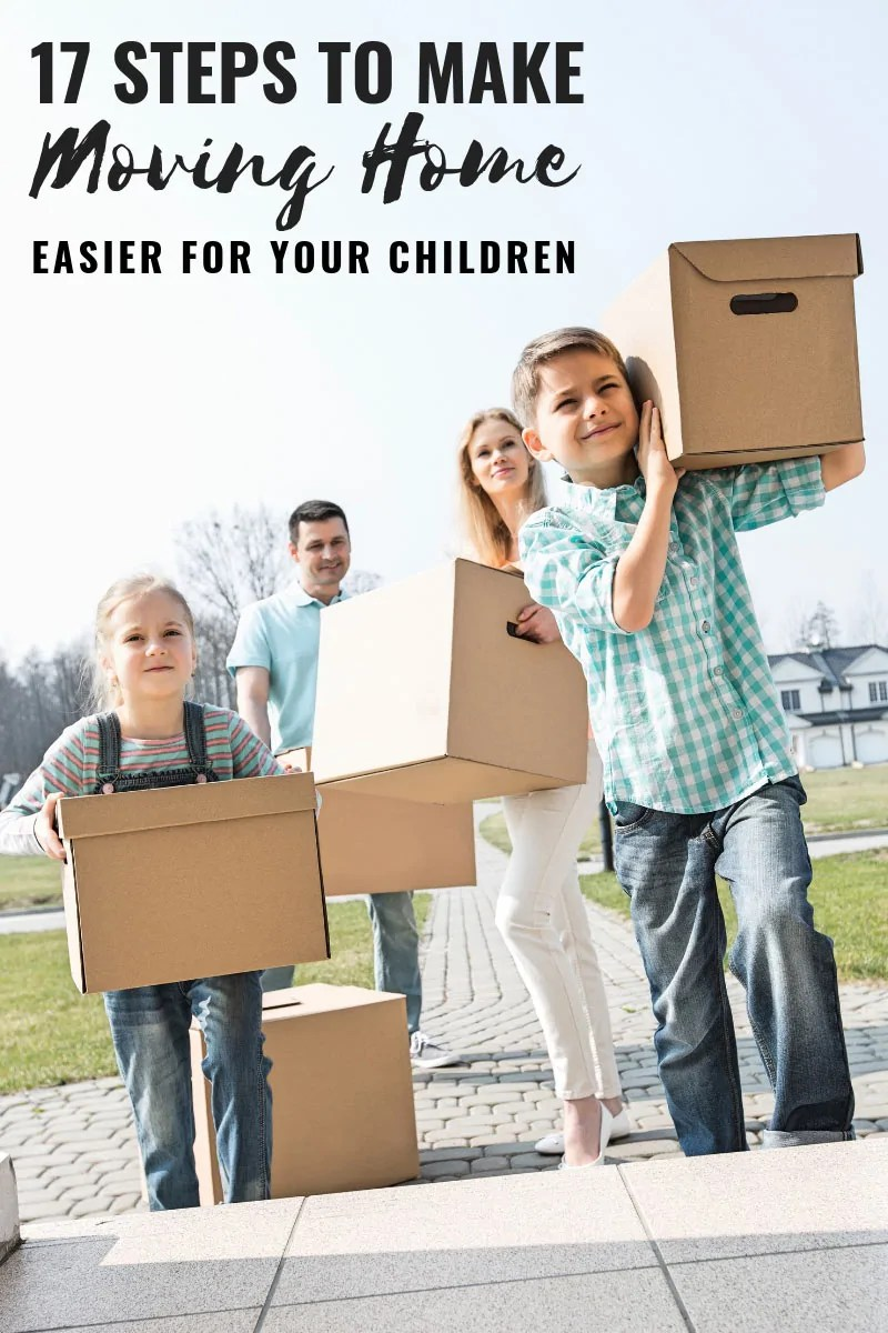 17 Steps To Make Moving Home Easier For Your Children