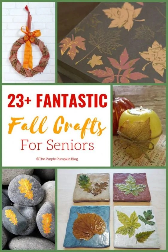 23+ Fantastic Fall Crafts for Seniors - includes fun autumn crafts like decoupage, wreath making, paper crafts, rock painting,nature crafts and more.