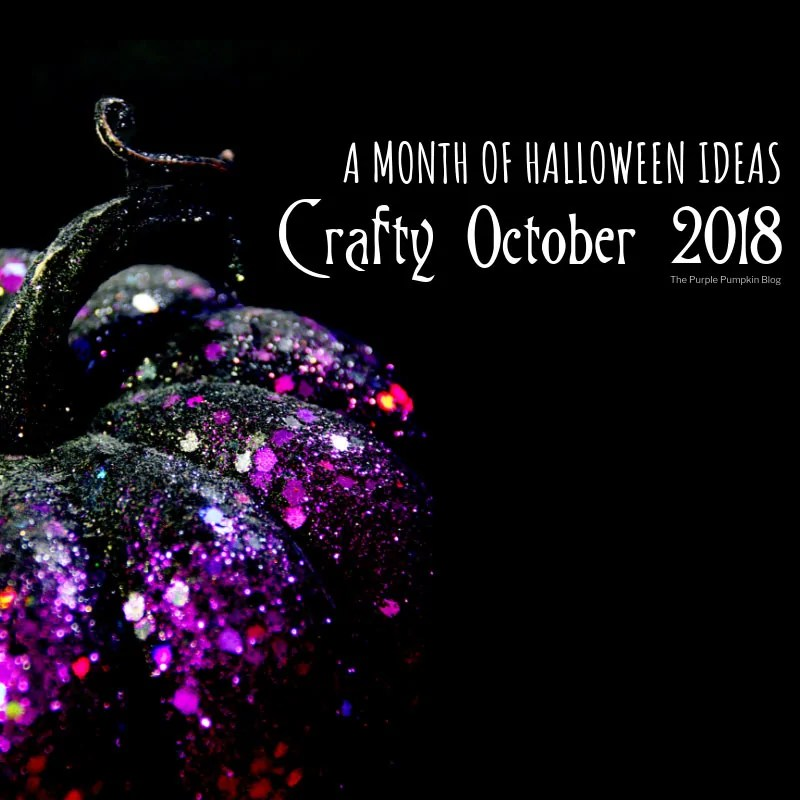 Crafty October 2018 - A Month of Halloween Ideas