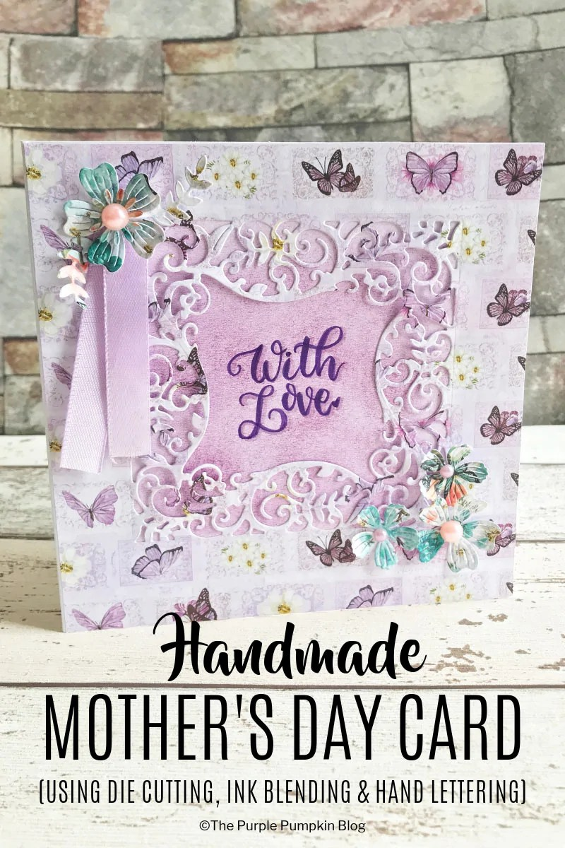 Make this beautiful handmade Mother's Day Card using die cutting, ink blending, and hand lettering (or rubber stamping, if you can't hand letter!) The Gemini Junior Die Cutting and Embossing Machine was used to make this card, as well as thin metal dies from Die'sire/Create A Card. #Ad #MothersDayCard #MothersDay #ThePurplePumpkinBlog #Handmade #PaperCrafts #DieCutting #GeminiJunior