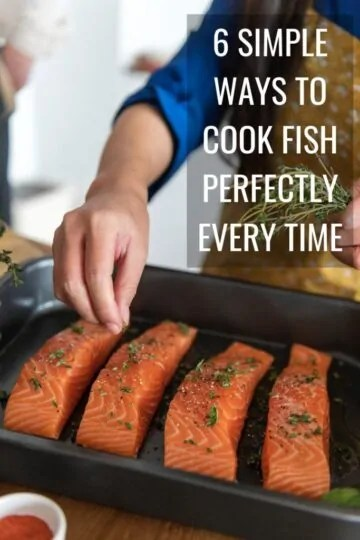 6 Simple Ways to Cook Fish Perfectly Every Time