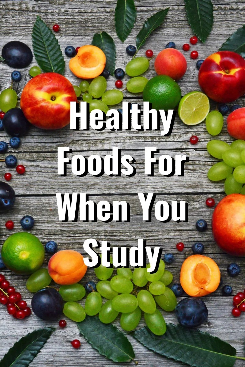 Healthy Foods For When You Study