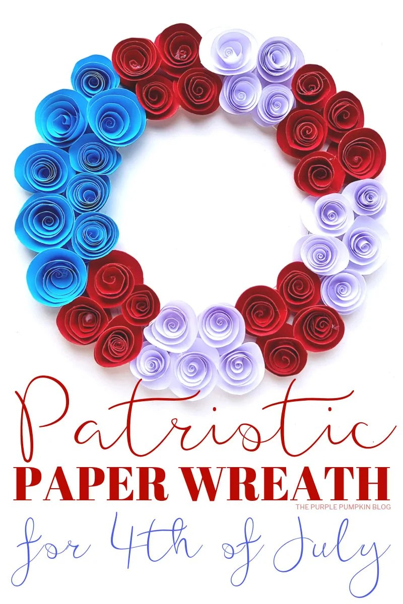 A red, white, and blue paper flower wreath on a white background with the words Patriotic Paper Wreath for 4th of July added.