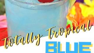 Totally Tropical Blue Hawaiian Cocktail