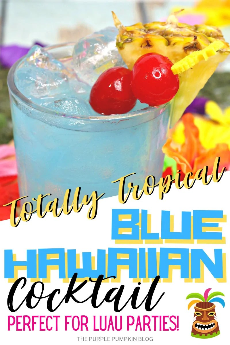 Totally Tropical Blue Hawaiian Cocktail - Perfect for Luau Parties!