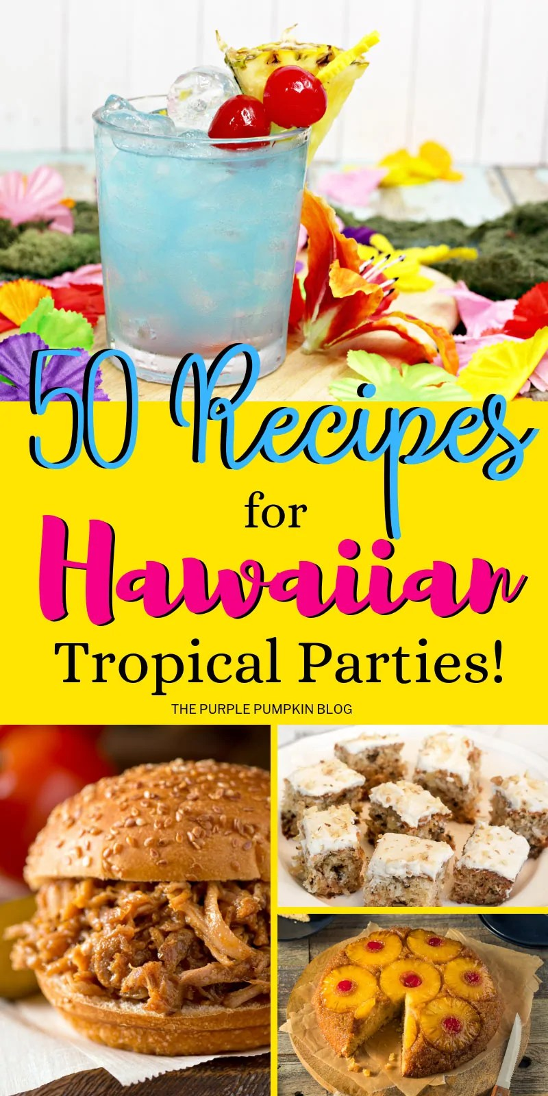 A collage of Hawaiian party food recipes for Hawaiian tropical parties